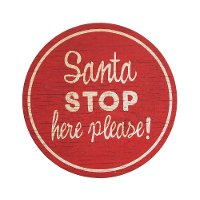 Red Round Wooden 'Santa Stop Here Please' Wall Decor