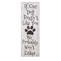 White and Black If Our Dog Doesn't Like You Wall Decor