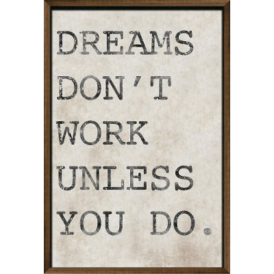 Dreams Don't Work Unless You Do Neutral Framed Wall Decor