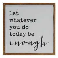 Wooden Let Whatever You Do Today Be Enough Wall Sign