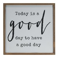 Wooden Today is a Good Day to Have a Good Day Wall Sign