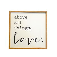 Wooden Above All Things, Love Wall Sign