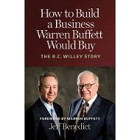 1963252 How to Build a Business Warren Buffett Would Buy: The R.C. Willey Story