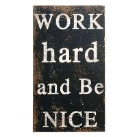 Work Hard and Be Nice Distressed Wooden Wall Plaque